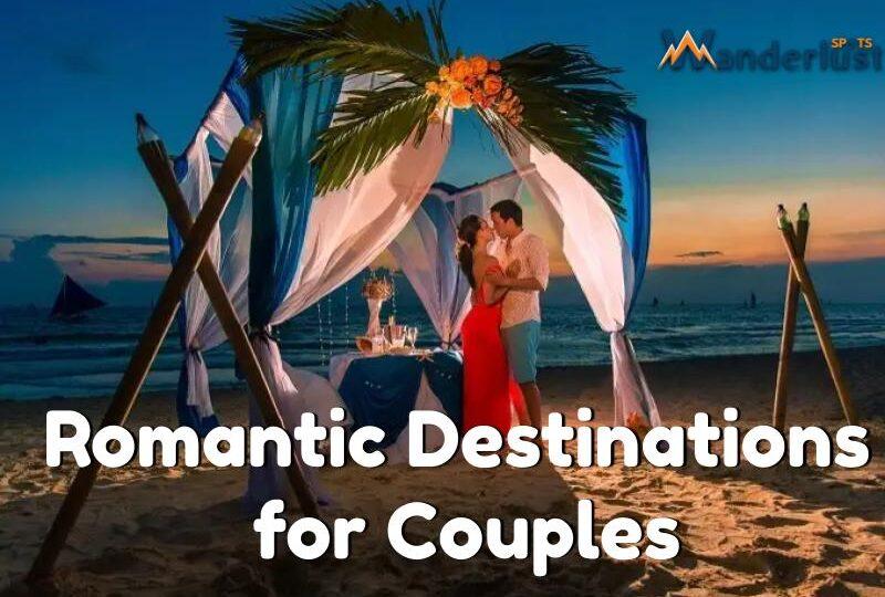 Romantic Destinations for Couples